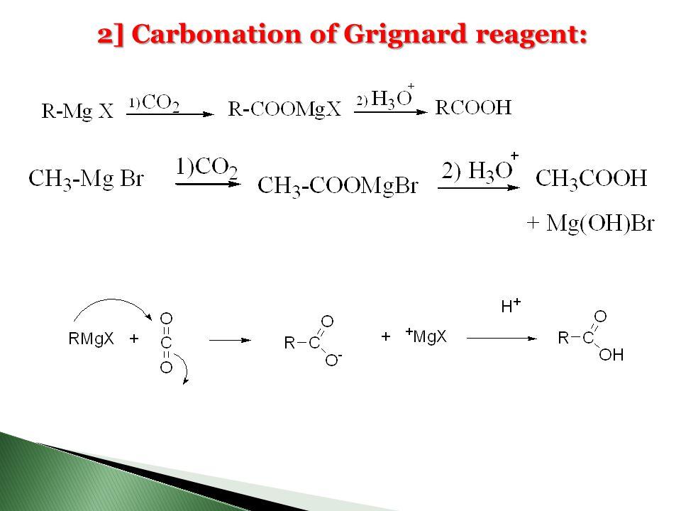 2] Carbonation of Grignard reagent: